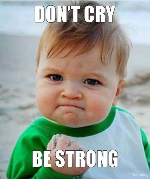 dont-cry-be-strong